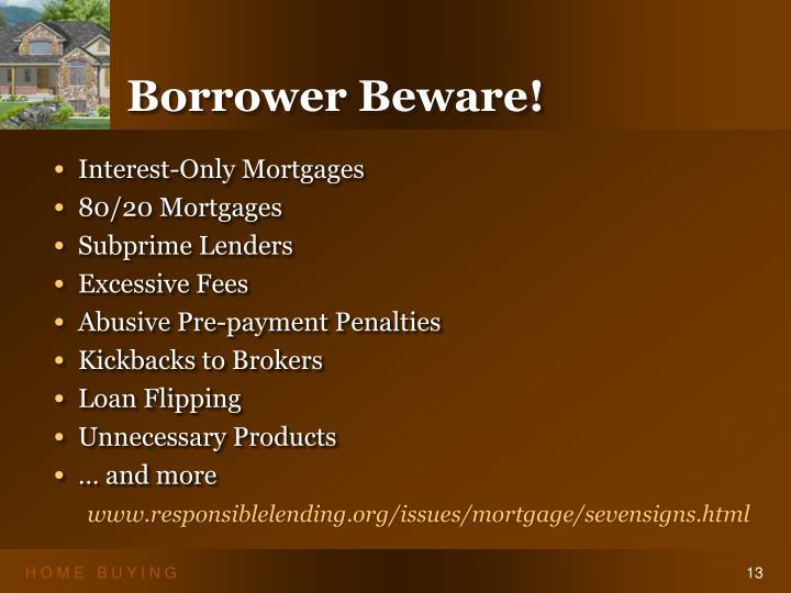Borrower Beware!
