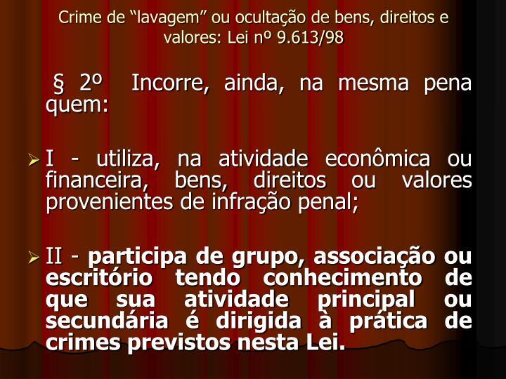 """Crime de """"lavagem"""" ou ocultação de bens, direitos e valores: Lei nº 9.613/98"""