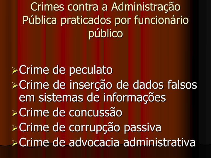 Crimes contra a Administração Pública praticados por funcionário público