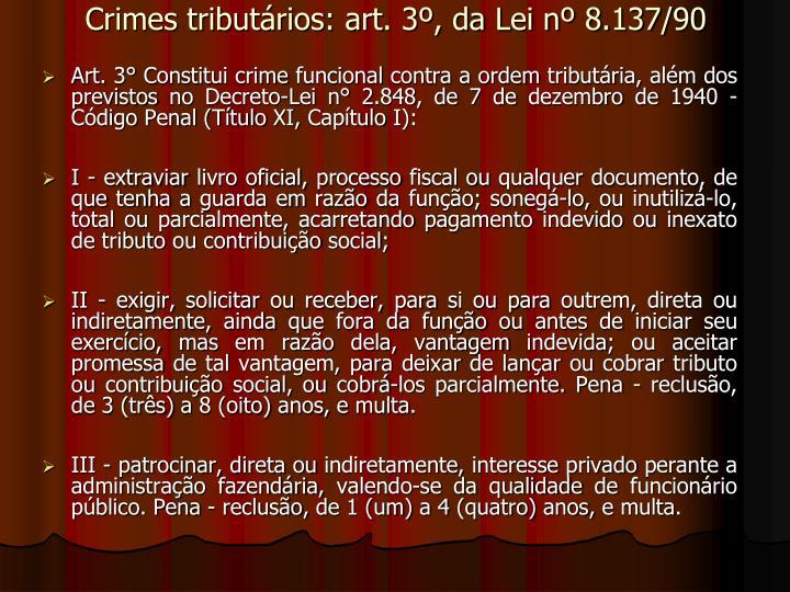 Crimes tributários: art. 3º, da Lei nº 8.137/90