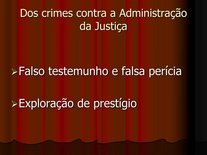 Dos crimes contra a Administração da Justiça