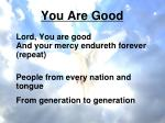 you are good
