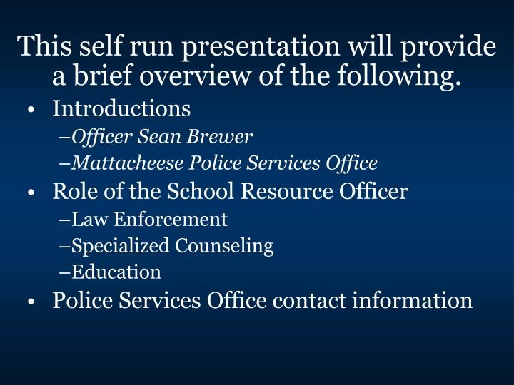 This self run presentation will provide a brief overview of the following