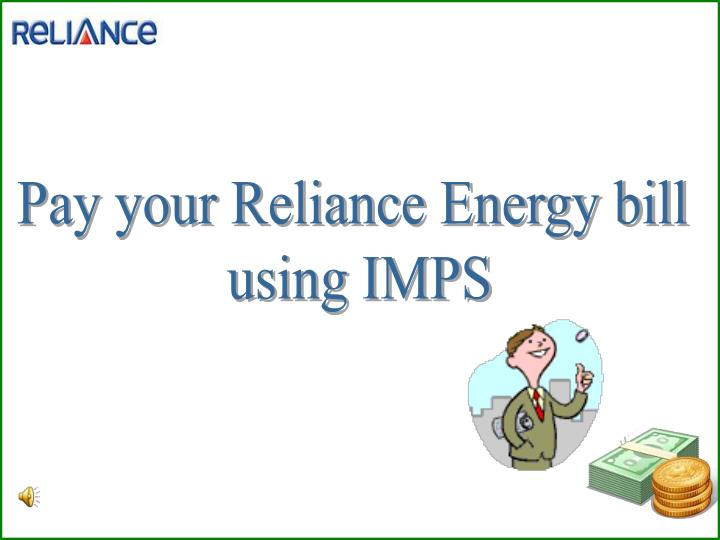 Pay your Reliance Energy bill