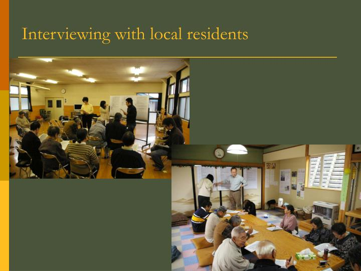 Interviewing with local residents
