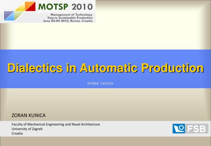 Dialectics in Automatic Production