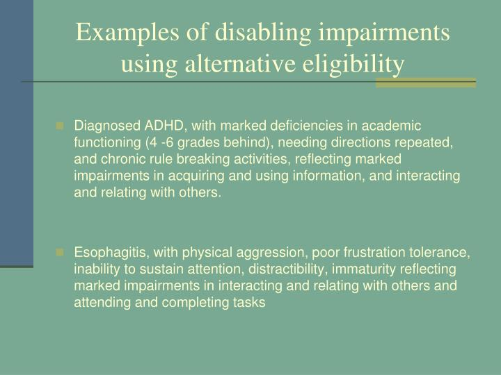 Examples of disabling impairments using alternative eligibility