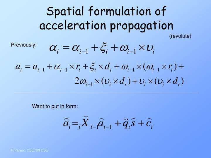 Spatial formulation of acceleration propagation