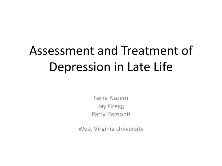 assessment and treatment of depression in late life n.