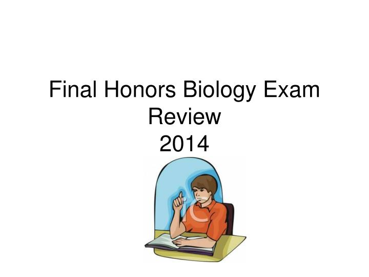 final honors biology exam review 2014 n.