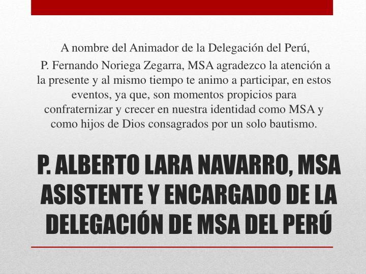 A nombre del Animador de la Delegación del Perú,