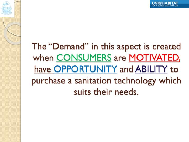 """The """"Demand"""" in this aspect is created when"""