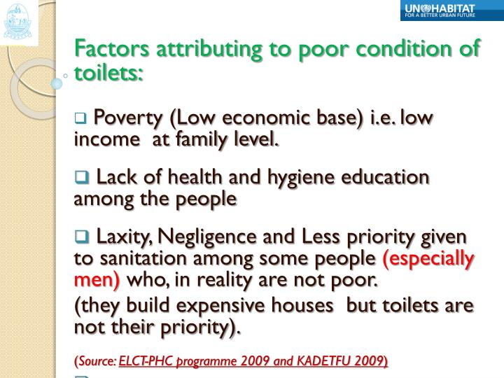 Factors attributing to poor condition of toilets: