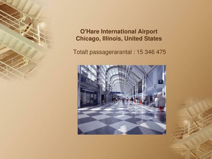 O hare international airport chicago illinois united states totalt passagerarantal 15 346 475