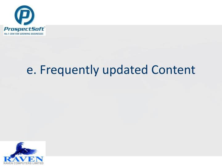 e. Frequently updated Content