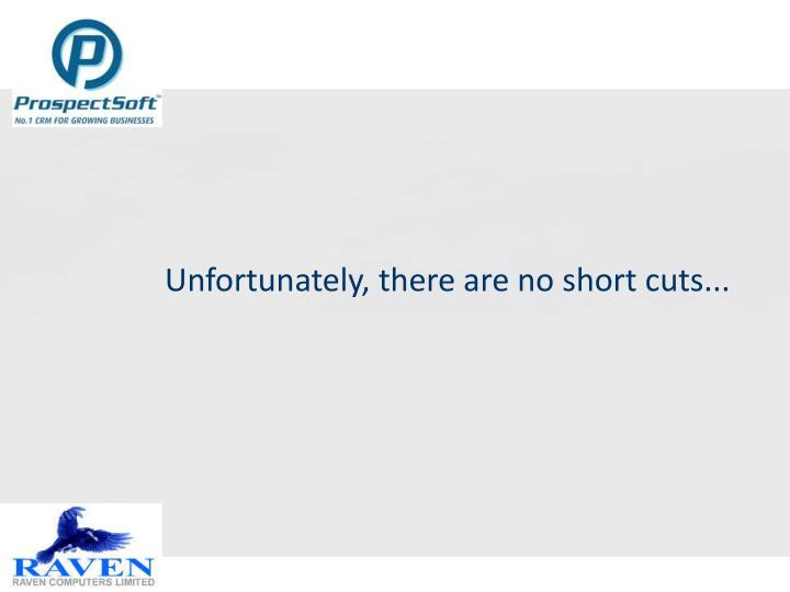 Unfortunately, there are no short cuts...