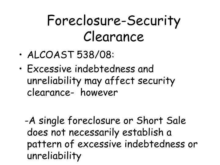 Foreclosure-Security Clearance