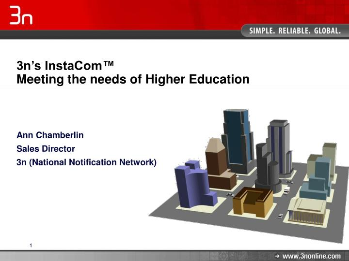 3n s instacom meeting the needs of higher education