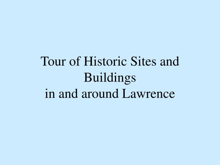 Tour of historic sites and buildings in and around lawrence