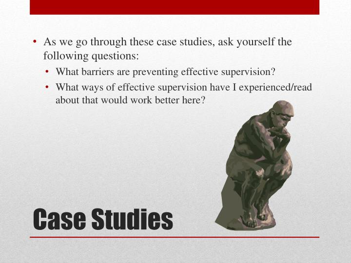 As we go through these case studies, ask yourself the following questions: