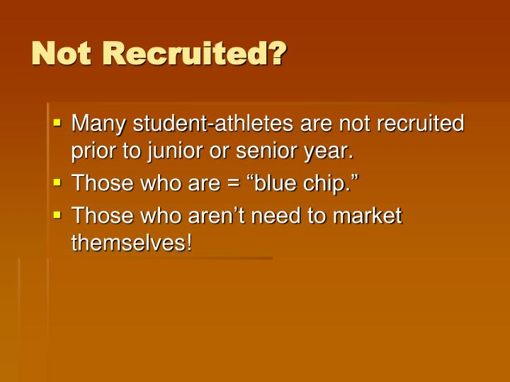 Not Recruited?