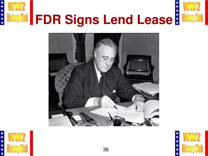 FDR Signs Lend Lease