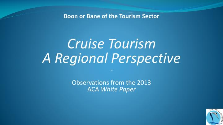Boon or Bane of the Tourism Sector