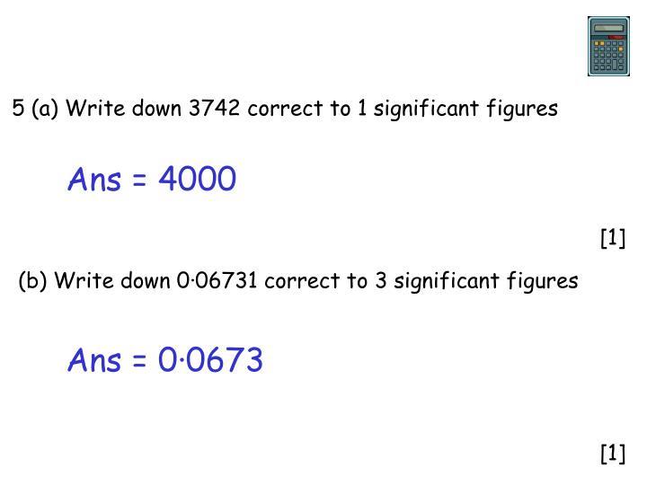 5 (a) Write down 3742