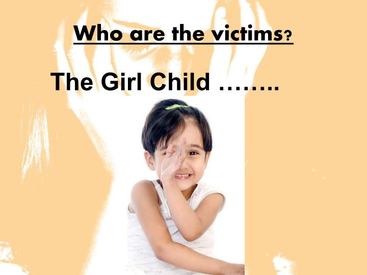 female foeticide ppt Laws regarding female foeticide india today, is not a very women-friendly place – as those unborn aren't allowed to live, and those alive aren't.