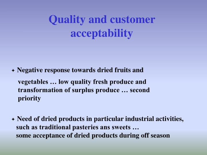 Quality and customer acceptability