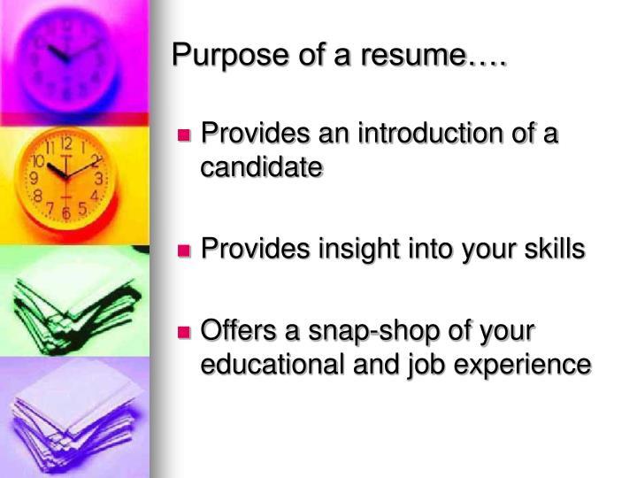 Purpose of a resume….