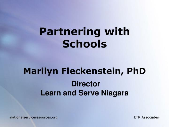 Partnering with schools marilyn fleckenstein phd director learn and serve niagara