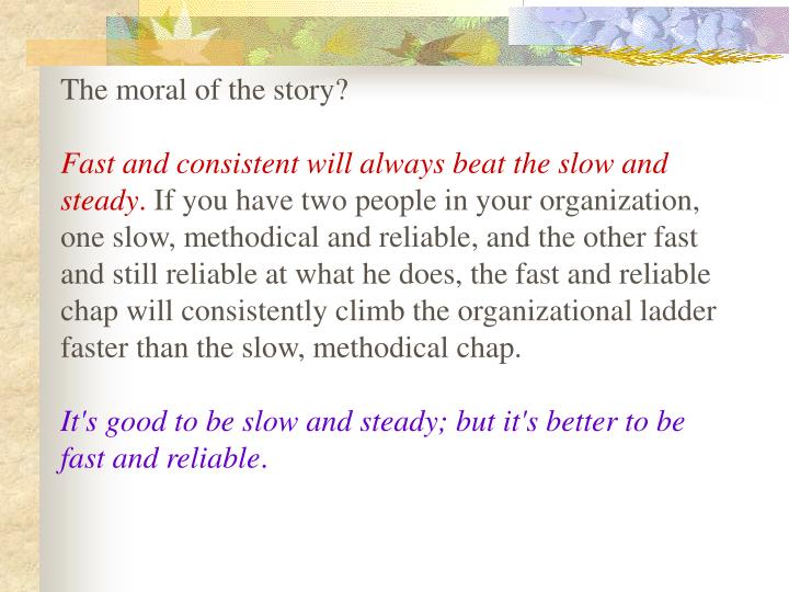 The moral of the story?