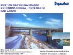 most 202 cez v h na dia nici d 61 horn streda nov mesto nad v hom