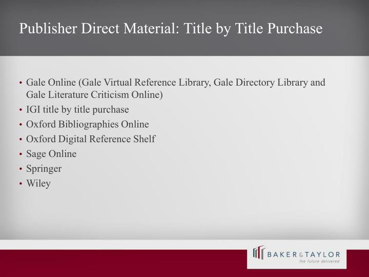 Publisher Direct Material: Title by Title Purchase