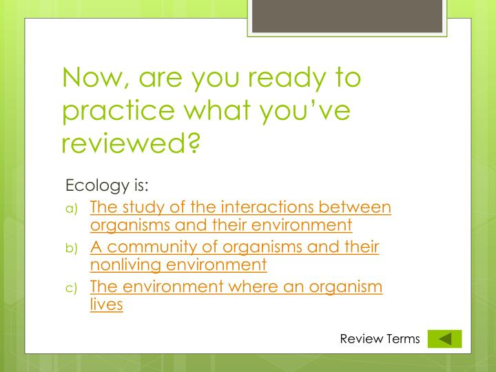 Now, are you ready to practice what you've reviewed?
