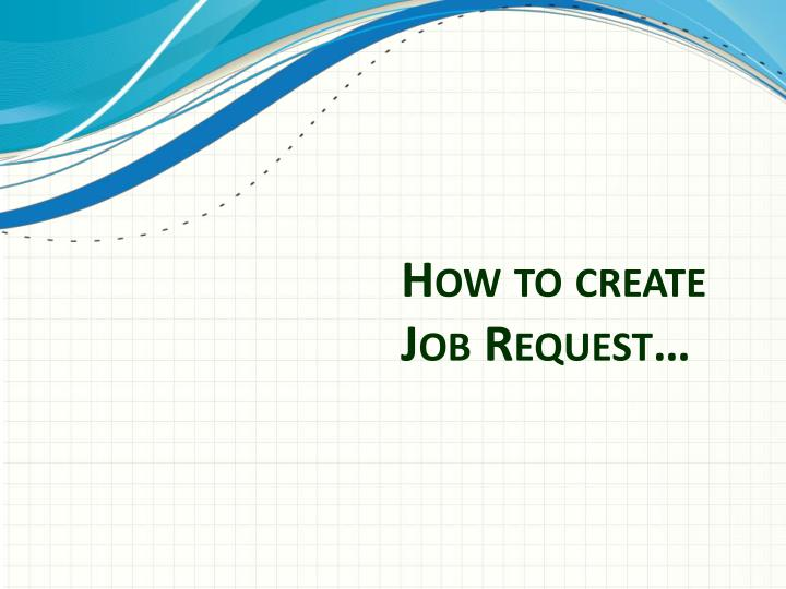 How to create Job Request…