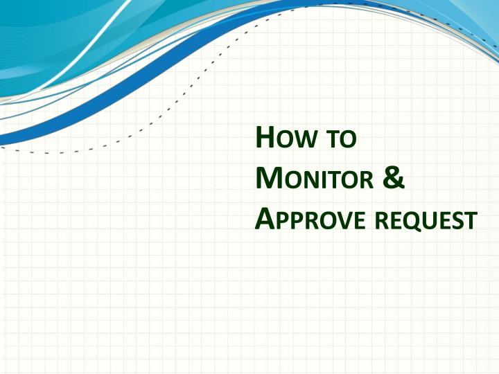 How to Monitor & Approve request