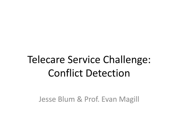 telecare service challenge conflict detection n.