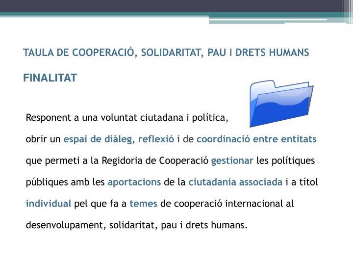 TAULA DE COOPERACIÓ, SOLIDARITAT, PAU I DRETS HUMANS