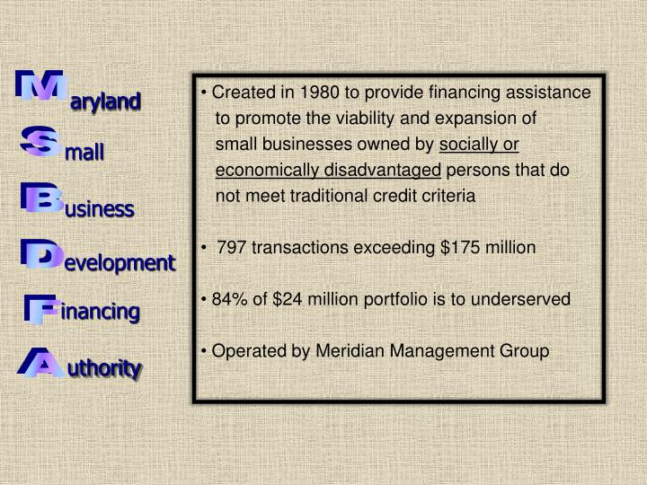 Created in 1980 to provide financing assistance