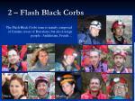 2 flash black corbs