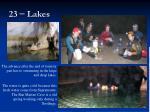 23 lakes