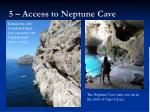 5 access to neptune cave