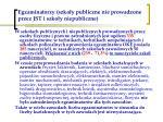 egzaminatorzy szko y publiczne nie prowadzone przez jst i szko y niepubliczne