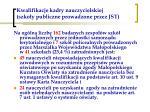 kwalifikacje kadry nauczycielskiej szko y publiczne prowadzone przez jst
