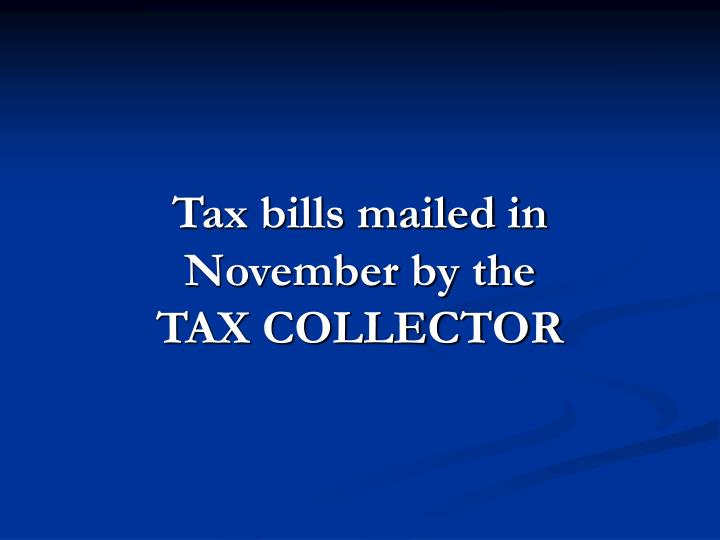 Tax bills mailed in November by the