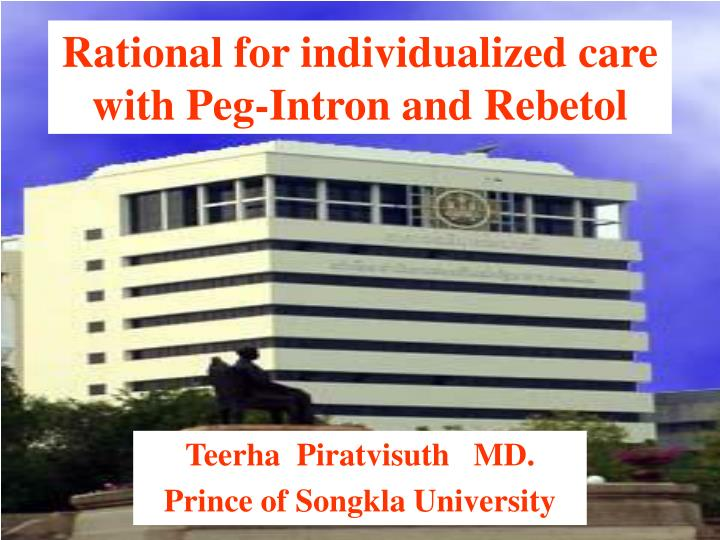 Rational for individualized care with Peg-Intron and Rebetol