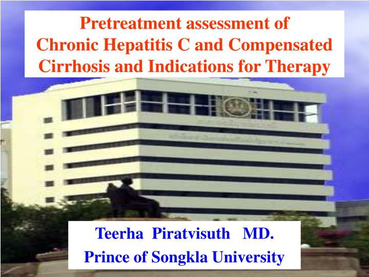 Pretreatment assessment of                Chronic Hepatitis C and Compensated Cirrhosis and Indicati...
