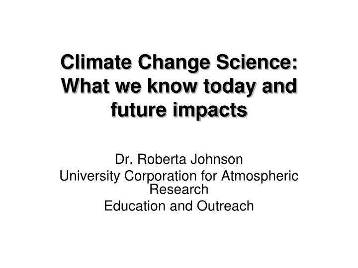 climate change science what we know today and future impacts n.